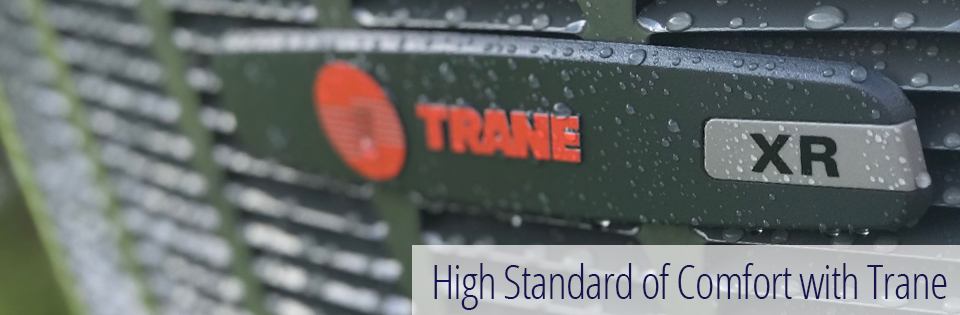 High Standard of Comfort with Trane